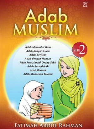 Adab Muslim Siri 2 by Fatimah Abdul Rahman from K PUBLISHING SDN BHD in Children category