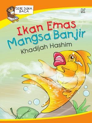 Ikan Emas Mangsa Banjir by Khadijah Hashim from K PUBLISHING SDN BHD in Children category