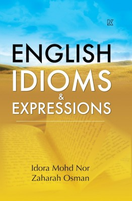 English Idioms & Expression by Idora Mohd Nor & Zaharah Osman from K PUBLISHING SDN BHD in Language & Dictionary category