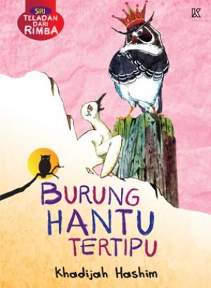 Siri Teladan Dari Rimba - Burung Hantu Tertipu by Khadijah Hashim from K PUBLISHING SDN BHD in Children category