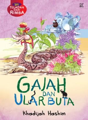 Siri Teladan Dari Rimba - Gajah dan Ular Buta by Khadijah Hashim from K PUBLISHING SDN BHD in Children category