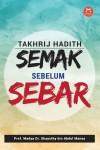 Takhrij Hadith : Semak Sebelum Sebar - text