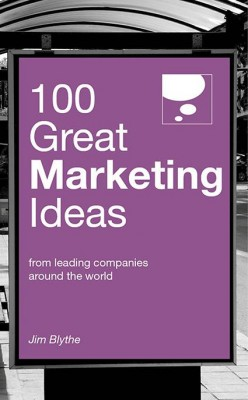100 Great Marketing Ideas by Jim Blythe from Marshall Cavendish International (Asia) Pte Ltd in Business & Management category