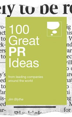 100 Great PR Ideas by Jim Blythe from Marshall Cavendish International (Asia) Pte Ltd in Business & Management category