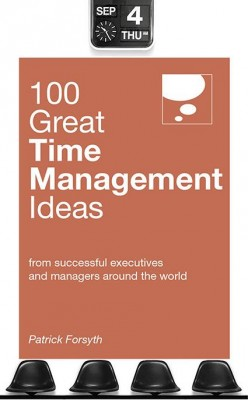 100 Great Time Management Ideas by Patrick Forsyth from Marshall Cavendish International (Asia) Pte Ltd in Business & Management category