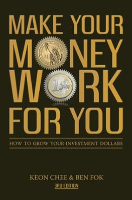 Make Your Money Work For You (3rd Edn) by Keon Chee , Ben Fok from Marshall Cavendish International (Asia) Pte Ltd in Finance & Investments category