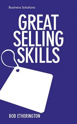 BSS: Great Selling Skills by Bob Etherington from Marshall Cavendish International (Asia) Pte Ltd in Business & Management category