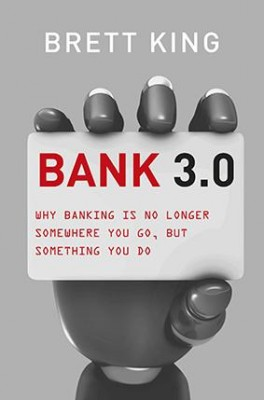 Bank 3.0 by Brett King from Marshall Cavendish International (Asia) Pte Ltd in Accounting & Statistics category