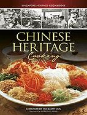 Chinese Heritage Cooking by Christopher Tan, Amy Van from Marshall Cavendish International (Asia) Pte Ltd in Recipe & Cooking category