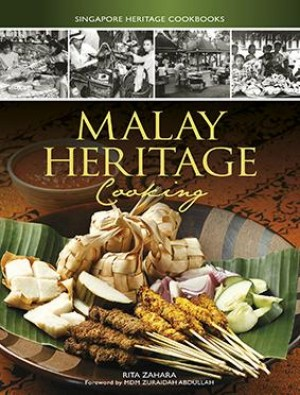 Malay Heritage Cooking by Rita Zahara from Marshall Cavendish International (Asia) Pte Ltd in Recipe & Cooking category