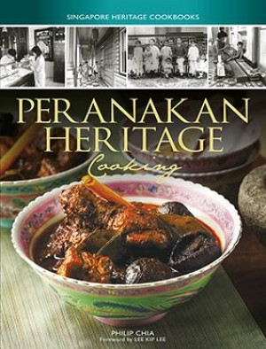 Peranakan Heritage Cooking by Philip Chia from Marshall Cavendish International (Asia) Pte Ltd in Recipe & Cooking category