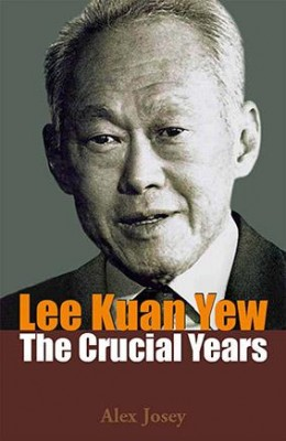 Lee Kuan Yew: The Crucial Years by Alex Josey from Marshall Cavendish International (Asia) Pte Ltd in Politics category