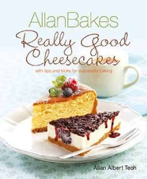 AllanBakes Really Good Cheesecakes by Allan Teoh from Marshall Cavendish International (Asia) Pte Ltd in Recipe & Cooking category