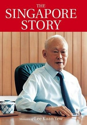 The Singapore Story: Memoirs of Lee Kuan Yew Vol. 1 by Lee Kuan Yew from Marshall Cavendish International (Asia) Pte Ltd in Politics category