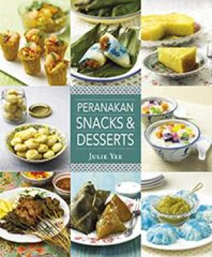 Peranakan Snacks & Desserts by Julie Yee from Marshall Cavendish International (Asia) Pte Ltd in Recipe & Cooking category
