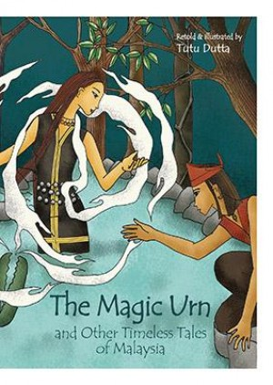 The Magic Urn and Other Timeless Tales of Malaysia by Tutu Dutta from Marshall Cavendish International (Asia) Pte Ltd in Children category