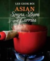 Asian Soups, Stews and Curries by Lee Geok Boi from  in  category