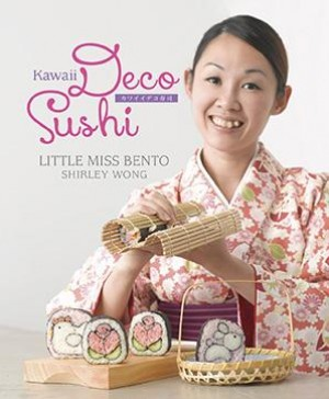 Kawaii Deco Sushi by Shirley Wong from Marshall Cavendish International (Asia) Pte Ltd in Recipe & Cooking category
