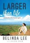 Larger Than Life - text