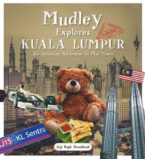 Mudley Explores Kuala Lumpur by Arp Raph Broadhead from Marshall Cavendish International (Asia) Pte Ltd in Children category
