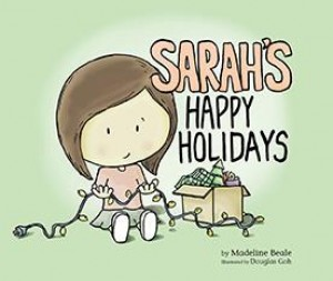 Sarah's Happy Holidays by Madeline Beale (Author); Douglas Goh (Illustrator) from Marshall Cavendish International (Asia) Pte Ltd in Children category