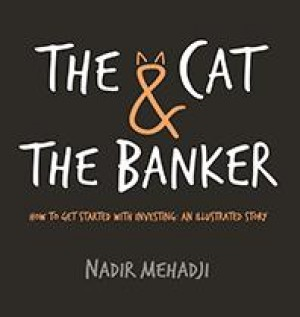 The Cat & The Banker by Nadir Mehadji from Marshall Cavendish International (Asia) Pte Ltd in Finance & Investments category