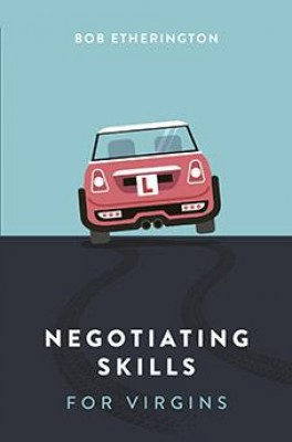 Negotiating Skills for Virgins by Bob Etherington from Marshall Cavendish International (Asia) Pte Ltd in Business & Management category