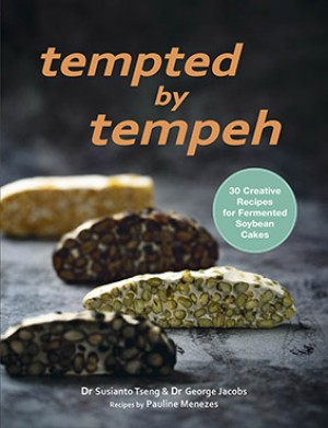 Tempted by Tempeh by Dr George Jacobs; Dr Susianto Tseng; Pauline Mennezes from Marshall Cavendish International (Asia) Pte Ltd in Recipe & Cooking category
