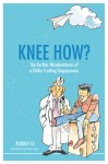 Knee How? - text