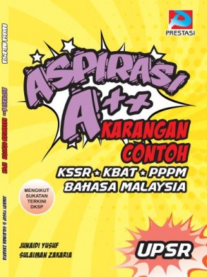 Aspirasi A++: Karangan Contoh by Junaidi Yusof & Sulaiman Zakaria from Prestasi Publication Enterprise in School Exercise category