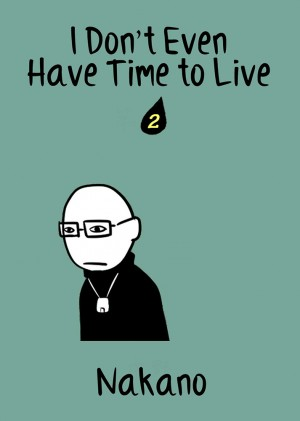 I Don't Even Have Time to Live Vol. 2 by Nakano from Medibang Inc. in Comics category
