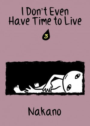I Don't Even Have Time to Live Vol. 3 by Nakano from Medibang Inc. in Comics category