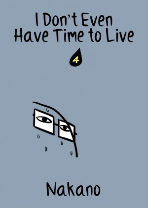 I Don't Even Have Time to Live Vol. 4 by Nakano from Medibang Inc. in Comics category