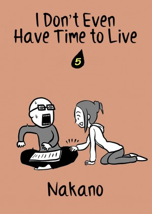 I Don't Even Have Time to Live Vol. 5 by Nakano from Medibang Inc. in Comics category