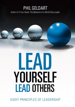 Lead Yourself Lead Others: Eight Principles of Leadership