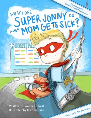 What Does Super Jonny Do When Mum Gets Sick? (UK version) by Simone Colwill from Mint Associates Ltd in Teen Novel category