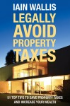 Legally Avoid Property Taxes: 51 Top Tips to Save Property Taxes and Increase Your Wealth - text