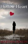 The Hollow Heart: The true story of one woman's desire to give life and how it almost destroyed her own - text