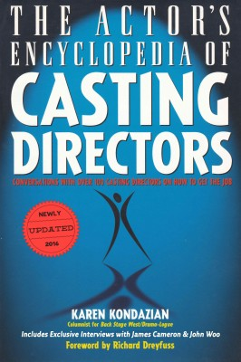 The Actor's Encyclopedia of Casting Directors: Conversations with Over 100 Casting Directors on How to Get the Job by Karen Kondazian from Mint Associates Ltd in General Academics category