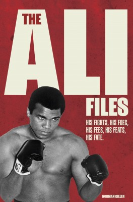 The Ali Files: His Fights, His Foes, His Fees, His Feats, His Fate by Norman Giller from Mint Associates Ltd in Motivation category