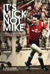It's Mick, Not Mike: The Autobiography of Mick Duxbury - text