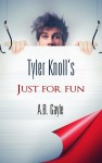 Tyler Knoll's Just For Fun: Books 1-4 by A.B. Gayle from  in  category
