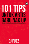 101 Tips Untuk Artis Baru Nak Up by DJ Fuzz from  in  category