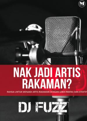 Nak jadi Artis Rakaman? by DJ Fuzz from Mixology Music Sdn Bhd in General Academics category