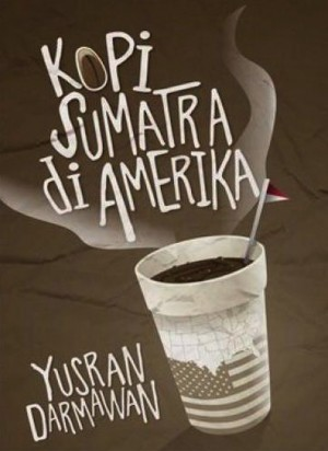Kopi Sumatera di Amerika by Yusran Darmawan from Mizan Publika, PT in Motivation category
