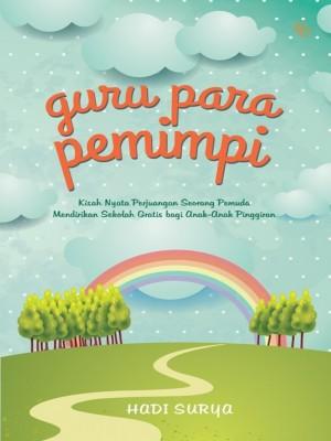 Guru para Pemimpi by Hadi Surya from Mizan Publika, PT in Autobiography,Biography & Memoirs category