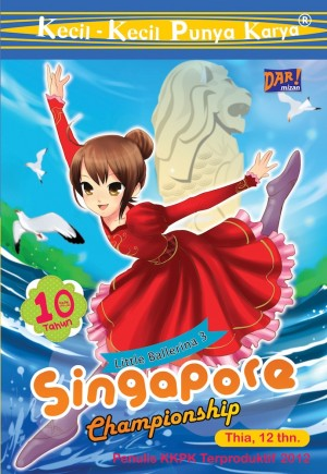 KKPK: Little Ballerina 3: Singapore Championship by Muthia Fadhila Khairunnisa from Mizan Publika, PT in Children category