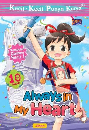 KKPK: Always in My Heart by Jihan Ramadhani from Mizan Publika, PT in Children category