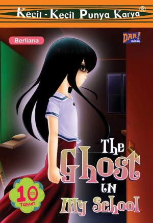 The Ghost in My School by Berliana Putri Muliatama from Mizan Publika, PT in Children category