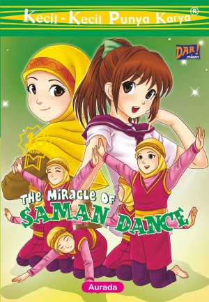 KKPK: The Miracle of Saman Dance by Aurada Tsaqofa Hidayat from Mizan Publika, PT in Children category